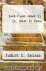 cover of Junk Food--What It Is, What It Does (1st edition)