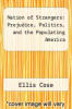 cover of Nation of Strangers: Prejudice, Politics, and the Populating America