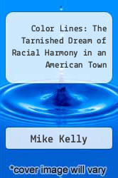 Cover of Color Lines: The Tarnished Dream of Racial Harmony in an American Town 1 (ISBN 978-0688117955)