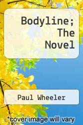 Bodyline; The Novel by Paul Wheeler - ISBN 9780689114984