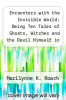 cover of Encounters with the Invisible World: Being Ten Tales of Ghosts, Witches and the Devil Himself in New England