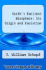 cover of Earth`s Earliest Biosphere: Its Origin and Evolution