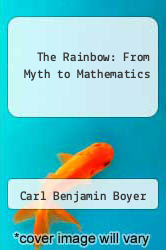 Cover of The Rainbow: From Myth to Mathematics EDITIONDESC (ISBN 978-0691024059)