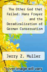 Cover of The Other God that Failed: Hans Freyer and the Deradicalization of German Conservatism EDITIONDESC (ISBN 978-0691055084)