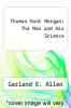 cover of Thomas Hunt Morgan: The Man and His Science