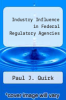 cover of Industry Influence in Federal Regulatory Agencies