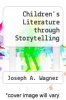 cover of Children`s Literature through Storytelling