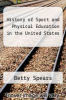 History of Sport and Physical Education in the United States by Betty Spears - ISBN 9780697074171