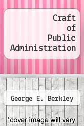 Craft of Public Administration by George E. Berkley - ISBN 9780697127051