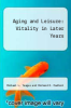 cover of Aging and Leisure : Vitality in Later Years (2nd edition)