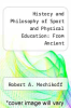 cover of History and Philosophy of Sport and Physical Education: From Ancient Civilizations to the Modern World (2nd edition)