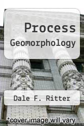 Process Geomorphology by Dale F. Ritter - ISBN 9780697271273