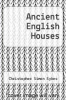 cover of Ancient English Houses