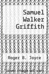 Cover of Samuel Walker Griffith  (ISBN 978-0702216886)