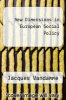 cover of New Dimensions in European Social Policy