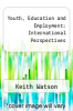 cover of Youth, Education and Employment: International Perspectives