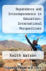 cover of Dependence and Interdependence in Education: International Perspectives