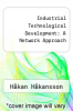 cover of Industrial Technological Development: A Network Approach