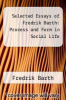cover of Selected Essays of Fredrik Barth: Process and Form in Social Life