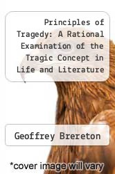 Cover of Principles of Tragedy : A Rational Examination of the Tragic Concept in Life and Literature  (ISBN 978-0710061683)