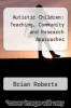 cover of Autistic Children: Teaching, Community and Research Approaches