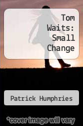 Cover of Tom Waits: Small Change EDITIONDESC (ISBN 978-0711917415)