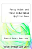 cover of Fatty Acids and Their Industrial Applications