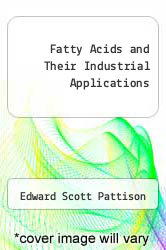 Cover of Fatty Acids and Their Industrial Applications EDITIONDESC (ISBN 978-0713160604)