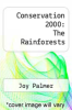 cover of Conservation 2000: The Rainforests