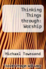 cover of Thinking Things through: Worship