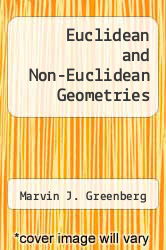 Euclidean and Non-Euclidean Geometries by Marvin J. Greenberg - ISBN 9780716704546