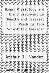 Cover of Human Physiology and the Environment in Health and Disease: Readings from Scientific American EDITIONDESC (ISBN 978-0716705260)