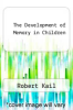 cover of The Development of Memory in Children