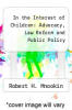 cover of In the Interest of Children: Advocacy, Law Reform and Public Policy