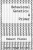 cover of Behavioral Genetics: A Primer (2nd edition)