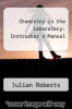 cover of Chemistry in the Laboratory: Instructor`s Manual (4th edition)