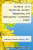 cover of Science in a Technical World: Upgrading the Wastewater Treatment Plant (1st edition)