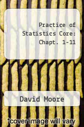 Cover of Practice of Statistics Core: Chapt. 1-11 EDITIONDESC (ISBN 978-0716757313)