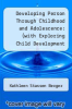 cover of Developing Person Through Childhood and Adolescence: (with Exploring Child Development Toolkit Cd-Rom and Study Guide) (7th edition)