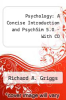 Psychology : A Concise Introduction and PsychSim 5.0 - With CD by Richard A. Griggs - ISBN 9780716776024