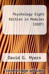 Psychology Eight Edition in Modules (2007) by David G. Myers - ISBN 9780716779261