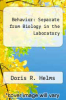 cover of Behavior : Separate from Biology in the Laboratory