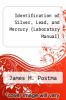 cover of Identification of Silver, Lead, and Mercury (Laboratory Manual)