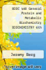 cover of BIOC 460 General Protein and Metabolic Biochemistry BIOCHEMISTRY 6th Chapters 1-3, 6-24, 26-27