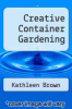 cover of Creative Container Gardening