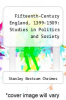 cover of Fifteenth-Century England, 1399-1509 : Studies in Politics and Society