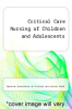 cover of Critical Care Nursing of Children and Adolescents