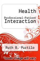Health Professional-Patient Interaction by Ruth B. Purtilo - ISBN 9780721611150