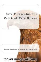 Cover of Core Curriculum for Critical Care Nurses 2 (ISBN 978-0721612157)