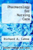 cover of Pharmacology for Nursing Care (2nd edition)